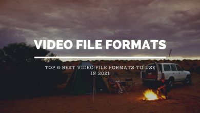 Top 6 Best Video File Formats to Use in 2021