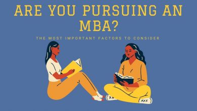 The Most Important Factors to Consider When Pursuing an MBA