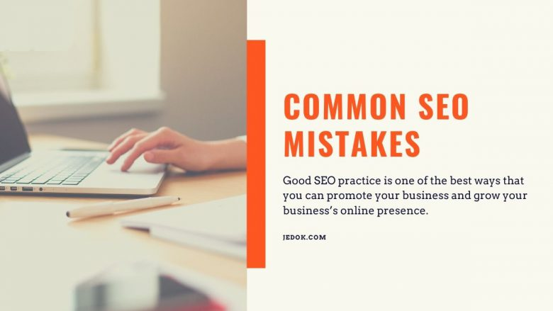 Common SEO Mistakes That You Should Avoid at All Costs