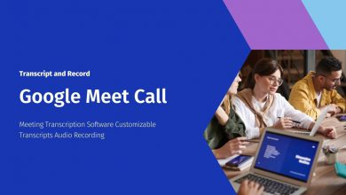 How to Transcript and Record a Google Meet Call